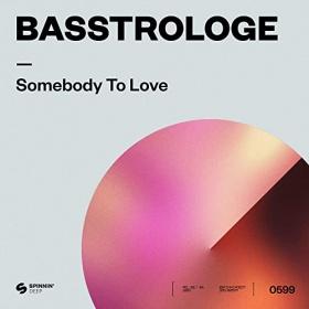 BASSTROLOGE - SOMEBODY TO LOVE